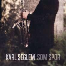Karl Seglem (geb. 1961): Som Spor - Live 2012, CD