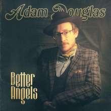 Adam Douglas: Better Angels, LP