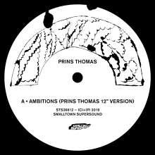"""Prins Thomas: Ambitions Remixes I, Single 12"""""""