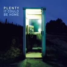 Plenty: It Could Be Home, CD