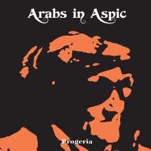 Arabs In Aspic: Progeria (Limited Edition) (Transparent Orange Vinyl), LP