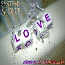Systems In Blue: She's a Gambler, Maxi-CD
