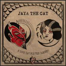 Jaya The Cat: A Good Day For The Damned (180g), LP