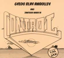 Gyedu Blay Ambolley & Zantoda Mark III: Control, CD