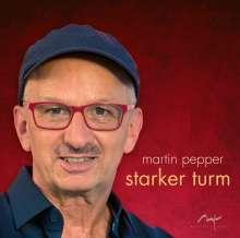 Martin Pepper: Starker Turm, CD