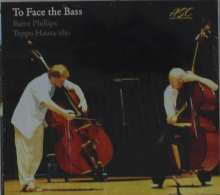 Barre Phillips & Teppo Hauta-Aho: To Face The Bass, CD