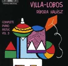 Heitor Villa-Lobos (1887-1959): Sämtliche Klavierwerke Vol.3, CD