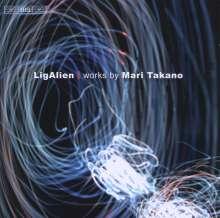 "Mari Takano (geb. 1960): Werke ""LigAlien"", CD"
