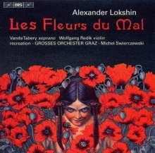 Alexander Lokshin (1920-1987): Les Fleurs Du Mal für Sopran & Orchester, CD