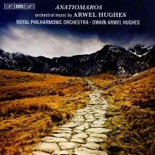 "Arwel Hughes (1909-1988): Orchesterwerke ""Anatiomaros"", CD"
