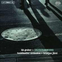 Heinz Karl Gruber (geb. 1943): Zeitstimmung für Chansonnier & Orchester, Super Audio CD