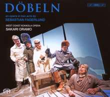 Sebastian Fagerlund (geb. 1972): Döbeln, SACD