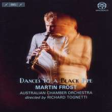 Martin Fröst - Dances To A Black Pipe, SACD