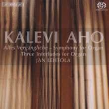 "Kalevi Aho (geb. 1949): Orgelsymphonie ""Alles Vergängliche"", Super Audio CD"