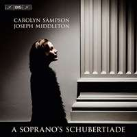 Carolyn Sampson - A Soprano's Schubertiade, Super Audio CD