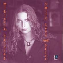 Viktoria Tolstoy (geb. 1974): Smile Love And Spice, CD