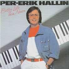 Per-Erik Hallin: Better Late Then Ever, 2 CDs