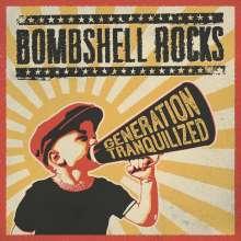 Bombshell Rocks: Generation Tranquilized, LP