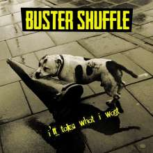 Buster Shuffle: I'll Take What I Want, CD