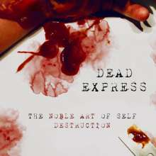 Dead Express: The Noble Art Of Self Destruction, LP