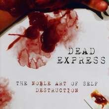 Dead Express: The Noble Art Of Self Destruction, CD