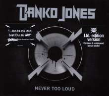 Danko Jones: Never Too Loud (Limited Edition), CD