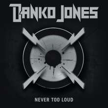 Danko Jones: Never Too Loud, LP