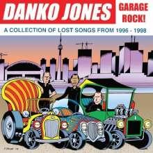 Danko Jones: Garage Rock! A Collection Of Lost Songs From 1996-1998, LP