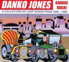 Danko Jones: Garage Rock!: A Collection Of Lost Songs From 1996 - 1998, CD