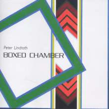 Peter Lindroth (geb. 1950): Boxed Chamber, CD