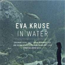 Eva Kruse (geb. 1978): In Water, CD