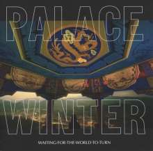 Palace Winter: Waiting For The World To Turn, LP