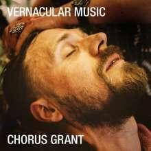Chorus Grant: Vernacular Music, CD