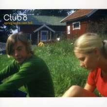 Club 8: Spring Came, Rain Fell, CD