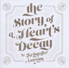 Kristofer Åström: The Story Of A Heart's Decay, LP