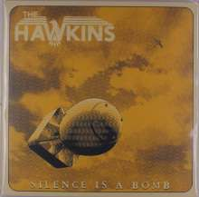 The Hawkins: Silence Is A Bomb, LP