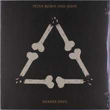 Peter Bjorn And John: Darker Days, LP