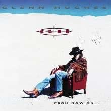 Glenn Hughes: From Now On..., CD