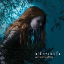 Kari Rueslåtten: To The North, CD