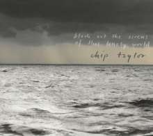 Chip Taylor: Block Out The Sirens Of This Lonely World, 2 CDs