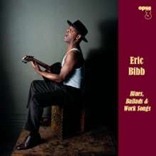 Eric Bibb: Blues, Ballads & Work Songs (180g), LP