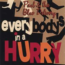 Paul & The Blue Delivery: EverybodyS In A Hurry, CD