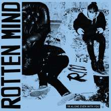 Rotten Mind: I'm Alone Even With You, LP