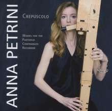 Anna Petrini - Crepuscolo (Werke für die Paetzold Kontrabassblockflöte), CD