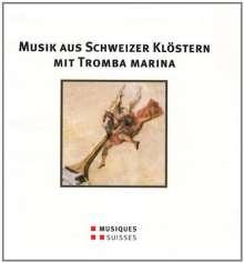 Musik aus Schweizer Klöstern mit Tromba marina, CD