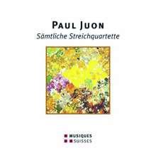 Paul Juon (1872-1940): Sämtliche Streichquartette, 2 CDs