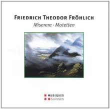 Friedrich Theodor Fröhlich (1803-1836): Miserere für 12 Stimmen & Klavier, CD
