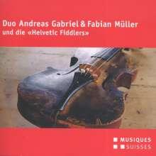 Duo Andreas Gabriel & Fabian Müller & die Helvetic Fiddlers, CD