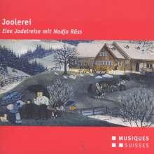 Joolerei - Eine Jodelreise mit Nadja Räss, CD