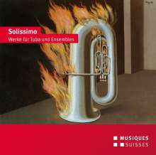 Daniel Schädeli - Solissimo (Werke für Tuba und Ensembles), CD